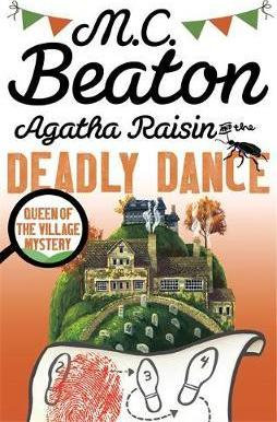 Agatha Raisin And The Deadly Dance (M C Beaton)