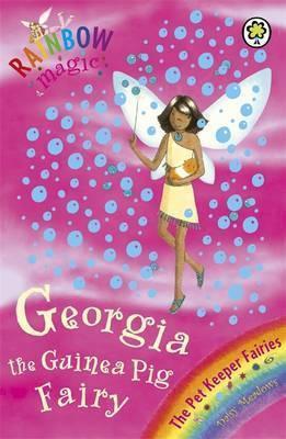 Rainbow Magic: Georgia The Guinea Pig Fairy