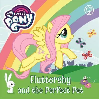 Fluttershy And The Perfect Pet (Board Book)