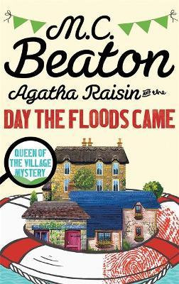 Agatha Raisin And The Day The Floods Came (M C Beaton)