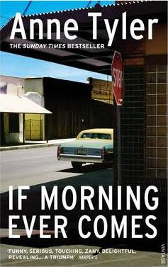 If Morning Ever Comes (Anne Tyler)