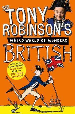 Tony Robinson's Weird World Of British Wonders