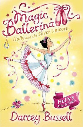 Magic Ballerina: Holly and the Silver Unicorn