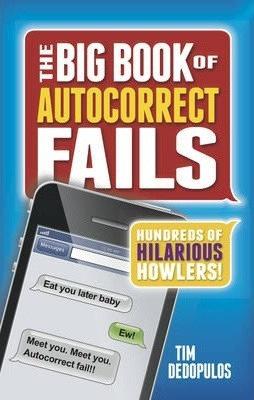 The Big Book Of Auto Correct Fails