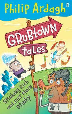 Grubtown Tales: Stinking Rich And Just Plain Stinky