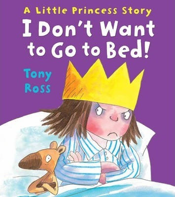 A Little Princess Story: I Don't Want To Go To Bed!
