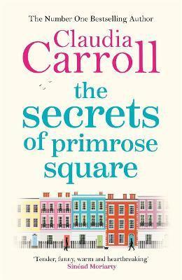 The Secrets Of Primrose Square (Claudia Carroll)