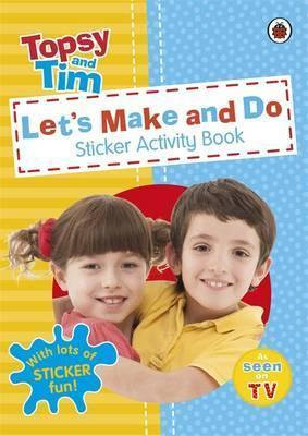 Topsy and Tim: Let's Make And Do Sticker Activity Book