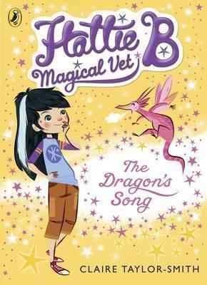 Hattie B Magical Vet: The Dragon's Song