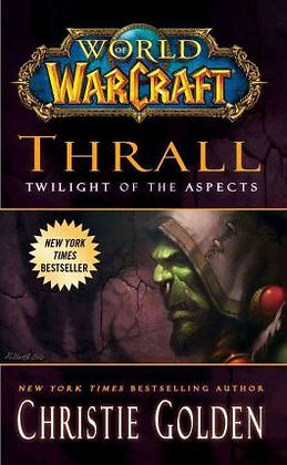 World Of Warcraft: Thrall - Twilight Of The Aspects