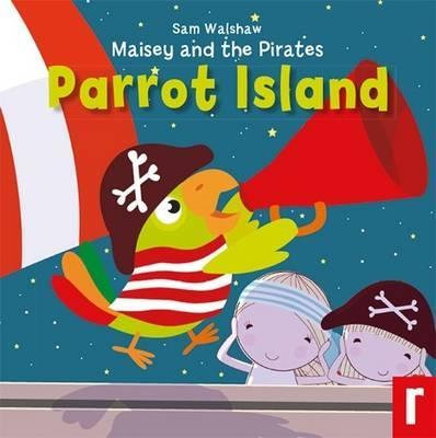 Maisey and the Pirates Parrot Island