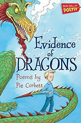 Evidence Of Dragons: Poems By Pie Corbett