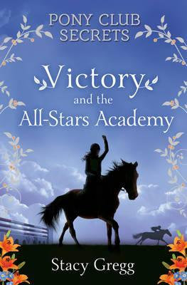 Pony Club Secrets: Victory And The All Stars Academy
