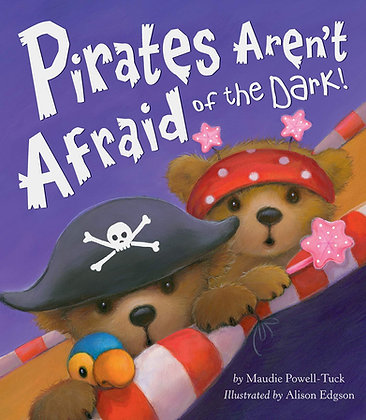 Pirates Aren't Afraid of the Dark! (Hardback)