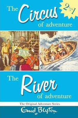 The Circus Of Adventure ; The River Of Adventure (2 Books In One) (Enid Blyton)