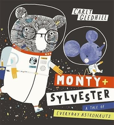 Monty + Sylvester A Tale of Everyday Astronauts