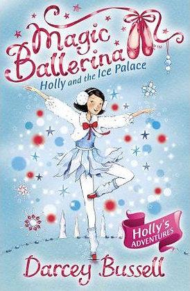Magic Ballerina: Holly and the Ice Palace