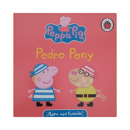 Pedro Pony (A Peppa Pig Board Book)