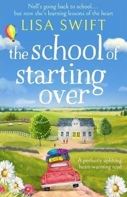 The School Of Starting Over (Lisa Swift)