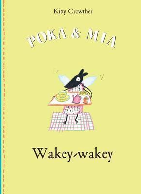 Poka and Mia: Wakey Wakey (Hardback)