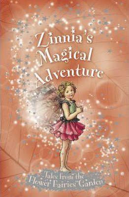 Flower Fairies Friends: Zinnia's Magical Adventure