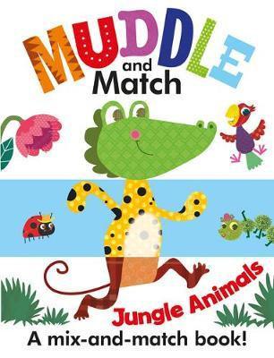 Muddle And Match: Jungle Animals (A Mix-And-Match Book)