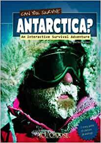 Can You Survive Antarctica? (An Interactive Survival Adventure)
