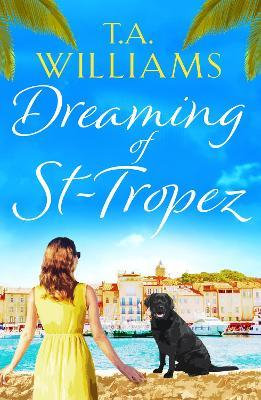 Dreaming Of St Tropez (T A Williams)