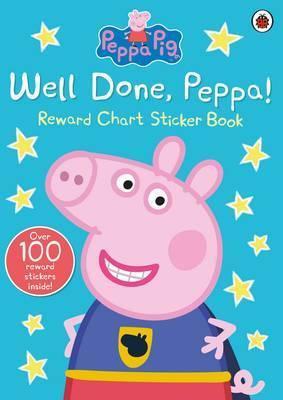 Peppa Pig Reward Chart Sticker Book: Well Done, Peppa!