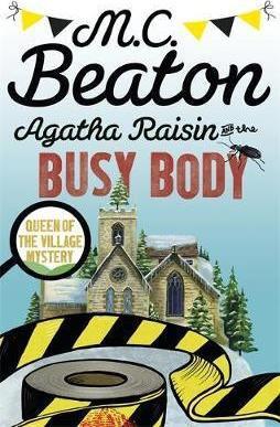 Agatha Raisin And The Busy Body (M C Beaton)