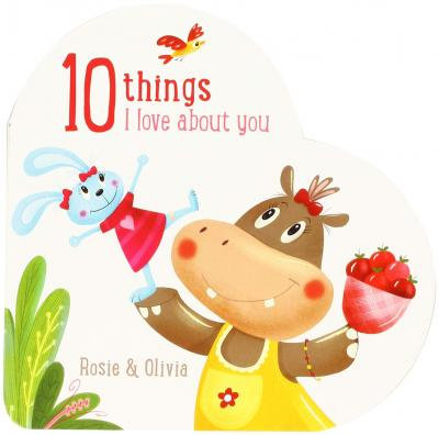 Ten Things I Love About You: Rosie And Olivia