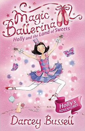 Magic Ballerina: Holly and the Land of Sweets