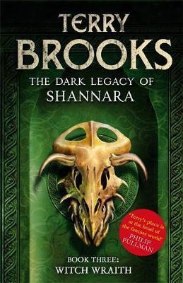 The Dark Legacy Of Shannara: Witch Wraith (Terry Brooks)