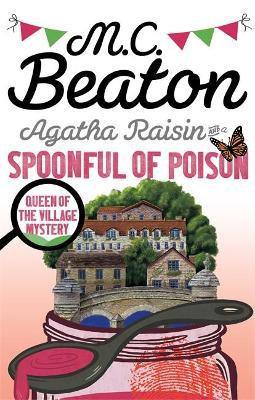 Agatha Raisin Spoonful Of Poison (M C Beaton)