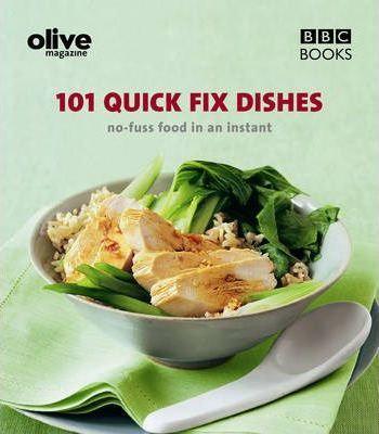Olive: 101 Quick Fix Dishes