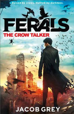 Ferals: The Crow Taker
