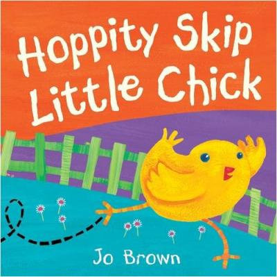 Hoppity Skip Little Chick (Hardback)