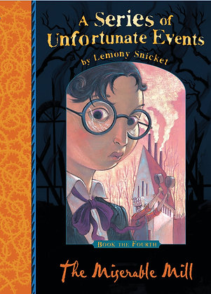 Lemony Snicket's A Series Of Unfortunate Events: The Miserable Mill