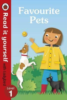 Favourite Pets (Read It Yourself With Ladybird: Level 1)