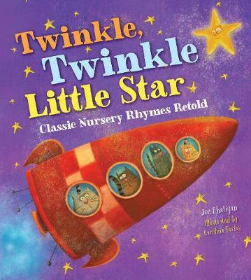 Twinkle, Twinkle Little Star: Classic Nursery Rhymes Retold