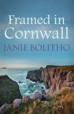 Framed In Cornwall (Janie Bolitho)