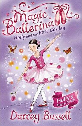 Magic Ballerina: Holly and the Rose Garden