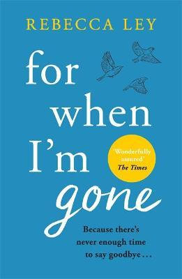 For When I'm Gone (Rebecca Ley)