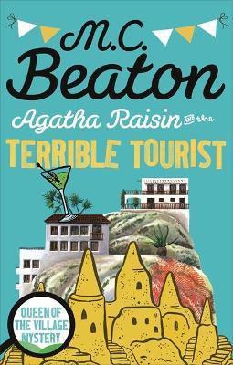 Agatha Raisin And The Terrible Tourist (M C Beaton)