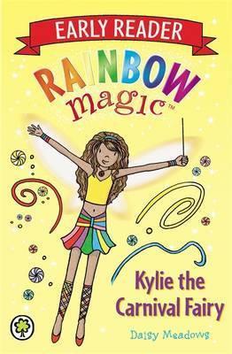Rainbow Magic Early Reader: Kylie The Carnival Fairy