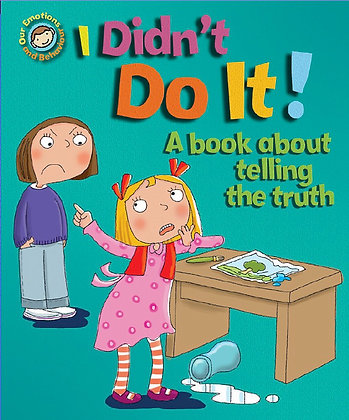 I Didn't Do It - A Book About Telling The Truth
