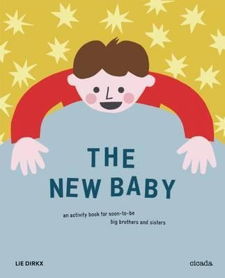The New Baby : An Activity Book for Soon-To-Be Big Brothers and Sisters