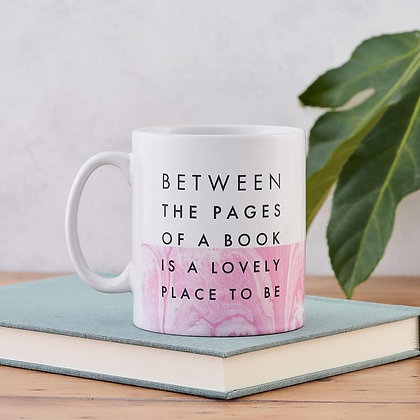 Between The Pages Of A Book Is A Good Place To Be - Mug