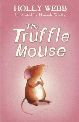 The Truffle Mouse (Holly Webb)