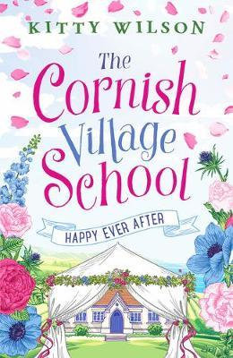 The Cornish Village School: Happy Ever After